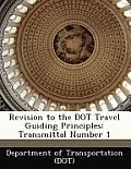 Revision to the Dot Travel Guiding Principles: Transmittal Number 1