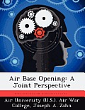 Air Base Opening: A Joint Perspective