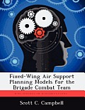 Fixed-Wing Air Support Planning Models for the Brigade Combat Team