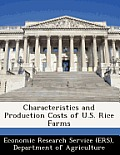 Characteristics and Production Costs of U.S. Rice Farms