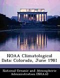 Noaa Climatological Data: Colorado, June 1981