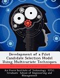 Development of a Pilot Candidate Selection Model Using Multivariate Techniques