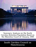 Summary Analysis on the South Carolina Homeless Population Based on the Homeless Count of January 2005