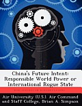 China's Future Intent: Responsible World Power or International Rogue State