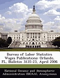 Bureau of Labor Statistics Wages Publications: Orlando, FL, Bulletin 3135-23, April 2006