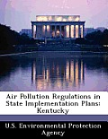 Air Pollution Regulations in State Implementation Plans: Kentucky