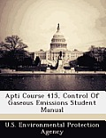 Apti Course 415, Control of Gaseous Emissions Student Manual