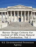 Burner Design Criteria for Control of Nox from Natural Gas Combustion, Vol. 1