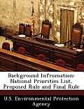 Background Infromation: National Priorities List, Proposed Rule and Final Rule