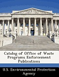 Catalog of Office of Waste Programs Enforcement Publications