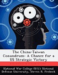 The China-Taiwan Conundrum: A Chance for a Us Strategic Victory