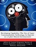 Developing Capability: The Use of Laser Communication Technology to Operate in a Cyber-Denied Environment