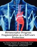 Metamorphic Program Fragmentation as a Software Protection