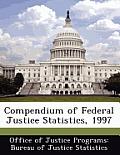Compendium of Federal Justice Statistics, 1997