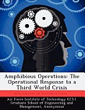 Amphibious Operations: The Operational Response to a Third World Crisis
