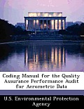 Coding Manual for the Quality Assurance Performance Audit for Aerometric Data