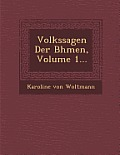 Volkssagen Der B Hmen, Volume 1...