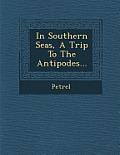 In Southern Seas, a Trip to the Antipodes...