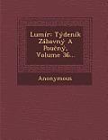 Lumir: Tydenik Zabavny a Pou NY, Volume 36...