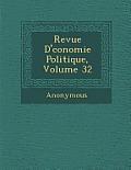 Revue D' Conomie Politique, Volume 32