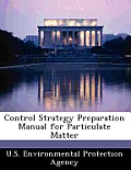 Control Strategy Preparation Manual for Particulate Matter