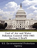 Cost of Air and Water Pollution Control 1976-1985 Section 2 Draft