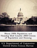 Maine 2000: Population and Housing Unit Counts: 2000 Census of Population and Housing