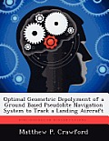 Optimal Geometric Depolyment of a Ground Based Pseudolite Navigation System to Track a Landing Aircraft