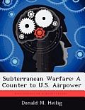 Subterranean Warfare: A Counter to U.S. Airpower
