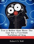 Two Is Better Than None: The Case for a Two-State Partition of Iraq