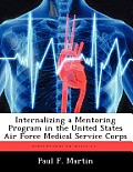 Internalizing a Mentoring Program in the United States Air Force Medical Service Corps