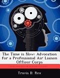 The Time Is Now: Advocation for a Professional Air Liaison Officer Corps