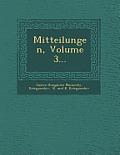 Mitteilungen, Volume 3...