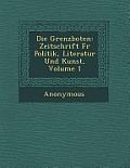 Grenzboten: Zeitschrift Fur Politik, Literatur Und Kunst, Volume 1