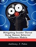 Mitigating Insider Threat Using Human Behavior Influence Models