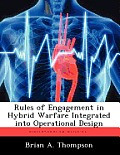 Rules of Engagement in Hybrid Warfare Integrated Into Operational Design
