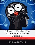 Bolivar or Escobar: The Nature of Colombian Guerrillas