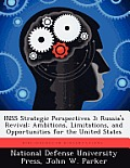 Inss Strategic Perspectives 3: Russia's Revival: Ambitions, Limitations, and Opportunities for the United States
