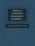 Holty's Gedichte: (Miniatur-Ausgabe)...