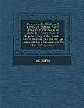 Coleccion de Codigos y Leyes de Espana: Fuero Juzgo - Fuero Viejo de Castilla - Fuero Real de Espana - Leyes del Estilo - Leyes Nuevas - Leyes de Los