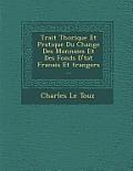 Trait Th Orique Et Pratique Du Change Des Monnaies Et Des Fonds D' Tat Fran Ais Et Trangers ...