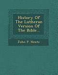 History of the Lutheran Version of the Bible...