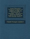 Recueil D'Observations Curieuses: Sur Les Moeurs, Les Coutumes, Les Usages, Les Diff Erentes Langues, Le Gouvernement, La Mythologie, ... Les Arts & L