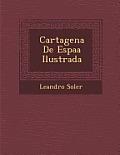 Cartagena de Espa a Ilustrada