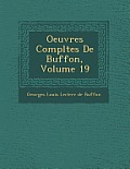 Oeuvres Completes de Buffon, Volume 19