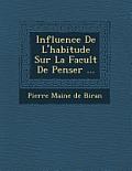 Influence de L'Habitude Sur La Facult de Penser ...