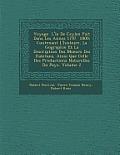 Voyage L' Le de Ceylan Fait Dans Les Ann Es 1797 1800: Contenant L'Histoire, La G Ographie Et La Description Des Moeurs Des Habitans, Ainsi Que Celle