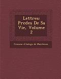 Lettres: PR C D Es de Sa Vie, Volume 2