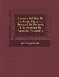 Revista del Rio de La Plata: Peri Dico Mensual de Historia y Literatura de Am Rica, Volume 2
