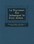 La Peyrouse: Ein Schauspiel in Zwei Akten...